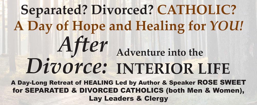 """AFTER DIVORCE: Adventure into the Interior Life"""" with ROSE"""